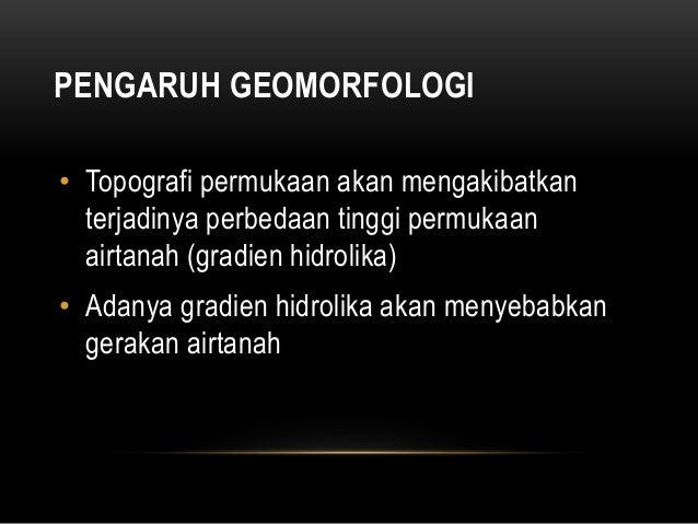 PENGARUH STRATIGRAFI • Susunan stratigrafi di suatu tempat dapat membentuk sistem akifer dan sistem hidrogeologi • Sistem ...