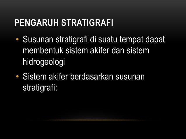 PENGARUH STRUKTUR GEOLOGI • Struktur sinklin berperan sebagai akumulator airtanah • Struktur kekar dan sesar berperan seba...