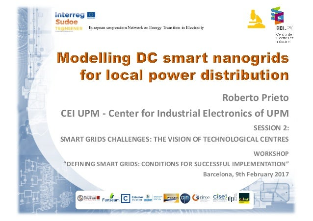 European cooperation Network on Energy Transition in Electricity Roberto	Prieto CEI	UPM	- Center	for	Industrial	Electronic...