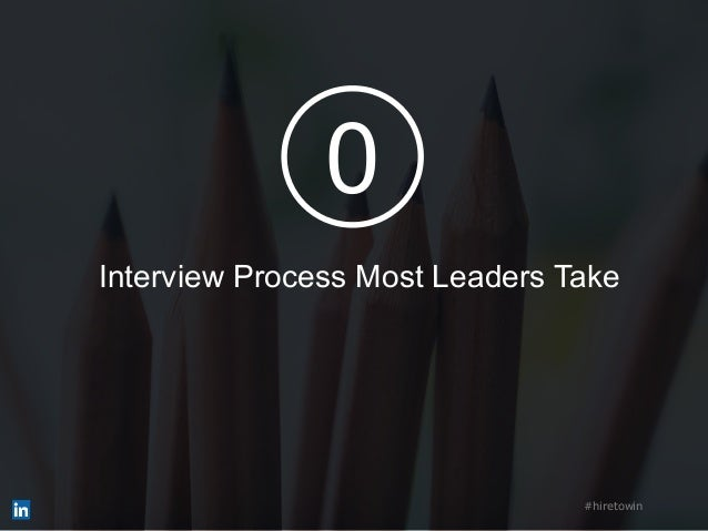 Interview Process Most Leaders Take #hiretowin 0