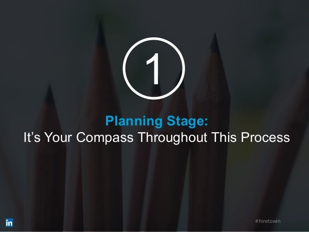 Planning Stage: It's Your Compass Throughout This Process #hiretowin 1