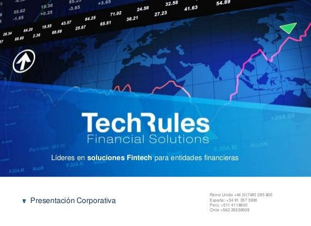Líderes en soluciones Fintech para entidades financieras v Presentación Corporativa Reino Unido +44 (0)7480 285 800 España...