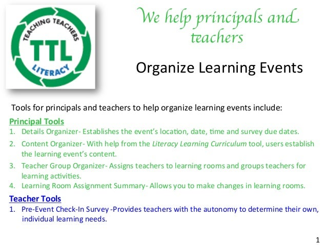We help principals and teachers	  Organize	Learning	Events	 	Tools	for	principals	and	teachers	to	help	organize	learning	e...