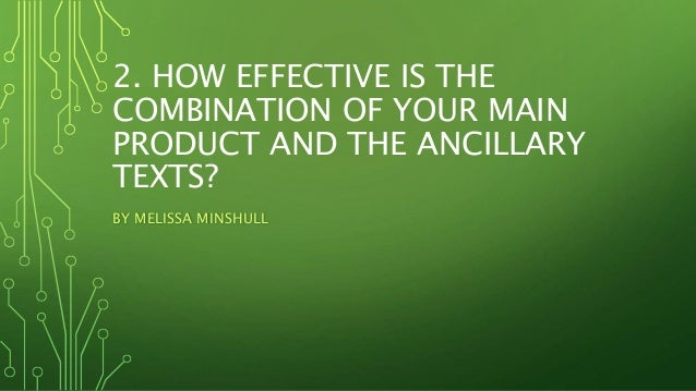 2. HOW EFFECTIVE IS THE COMBINATION OF YOUR MAIN PRODUCT AND THE ANCILLARY TEXTS? BY MELISSA MINSHULL