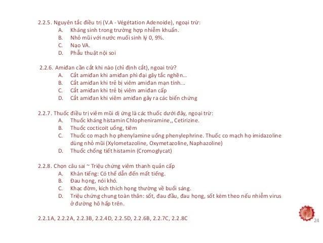 2.2.5. Nguyên tắc điều trị (V.A - Végétation Adenoide), ngoại trừ: A. Kháng sinh trong trường hợp nhiễm khuẩn. B. Nhỏ mũi ...