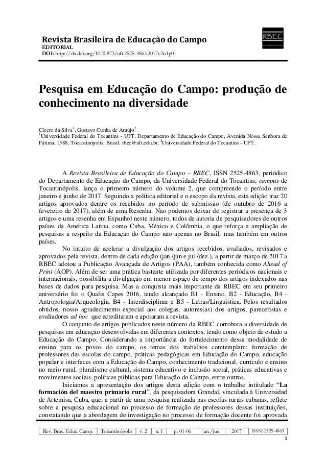 Revista Brasileira de Educação do Campo EDITORIAL DOI: http://dx.doi.org/10.20873/uft.2525-4863.2017v2n1p01 Rev. Bras. Edu...