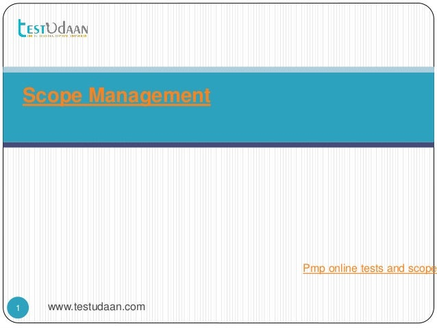 www.testudaan.com1 Scope Management Pmp online tests and scope