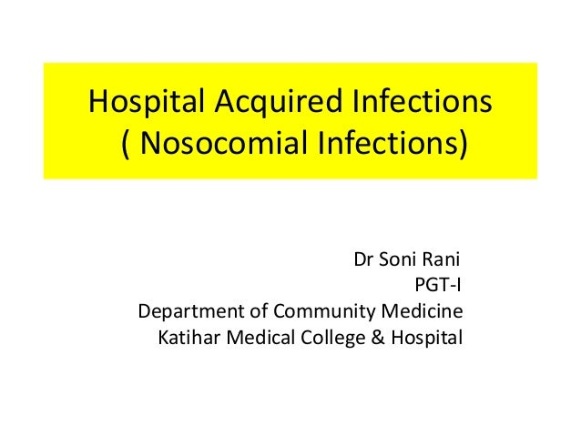 decreasing risk of nosocomial infections in hospital Nosocomial infections (nis) result in increased morbidity, mortality and length of hospital stay 1 the incidence of nis, their risk factors and the antibiogram patterns vary across and within countries 2 furthermore, intensive care units (icus) act as epicentres for ni and the development of antimicrobial resistance due to prolonged.