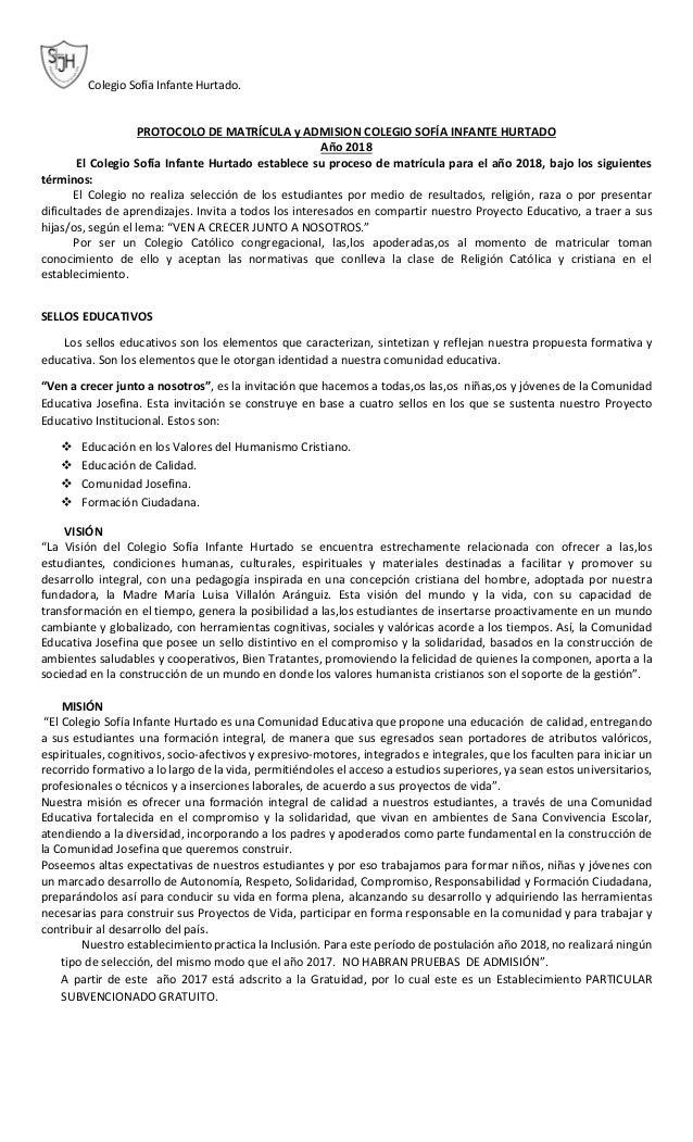 Colegio Sofía Infante Hurtado. PROTOCOLO DE MATRÍCULA y ADMISION COLEGIO SOFÍA INFANTE HURTADO Año 2018 El Colegio Sofía I...