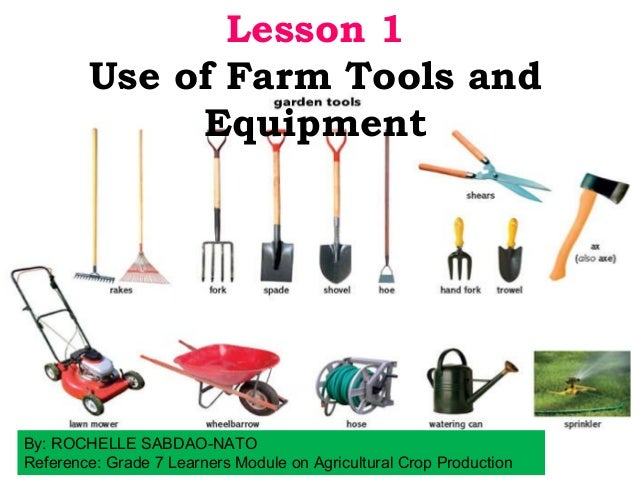 Lesson 1 use of farm tools and equipment for Gardening tools list and their uses