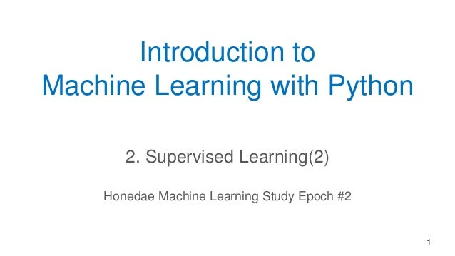 Introduction to Machine Learning with Python 2. Supervised Learning(2) Honedae Machine Learning Study Epoch #2 1