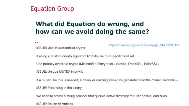 Equation Group What did Equation do wrong, and how can we avoid doing the same? ... 17 https://wikileaks.org/ciav7p1/cms/p...