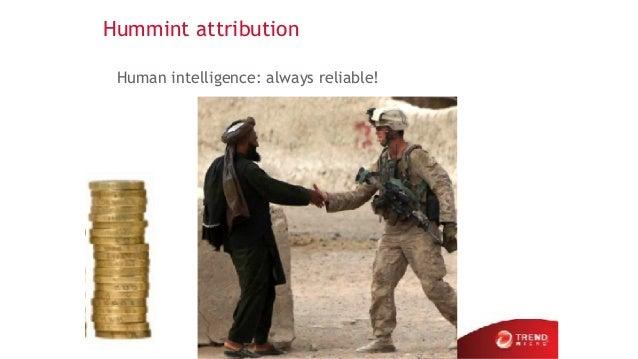 Hummint attribution Human intelligence: always reliable! 30