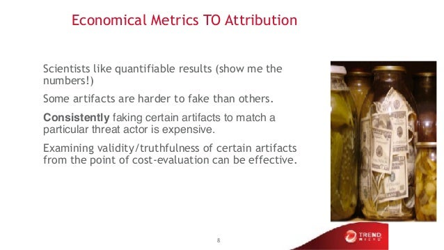Economical Metrics TO Attribution Scientists like quantifiable results (show me the numbers!) Some artifacts are harder to...