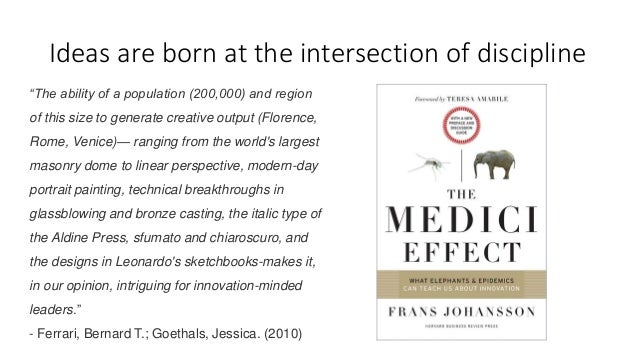"""Ideas are born at the intersection of discipline """"The ability of a population (200,000) and region of this size to generat..."""