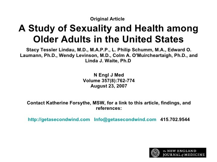 Original Article   A Study of Sexuality and Health among Older Adults in the United States Stacy Tessler Lindau, M.D., M.A...