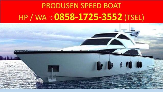 Hp Wa 0858 1725 3552 Tsel Fabrikasi Kapal Speed Boat Patroli Bal