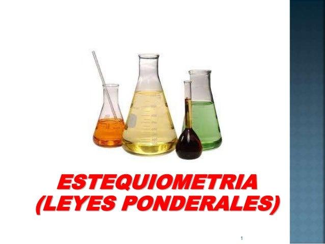1 ESTEQUIOMETRIA (LEYES PONDERALES)