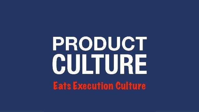 Eats Execution Culture