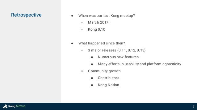 A Kong retrospective: from 0.10 to 0.13 Slide 2