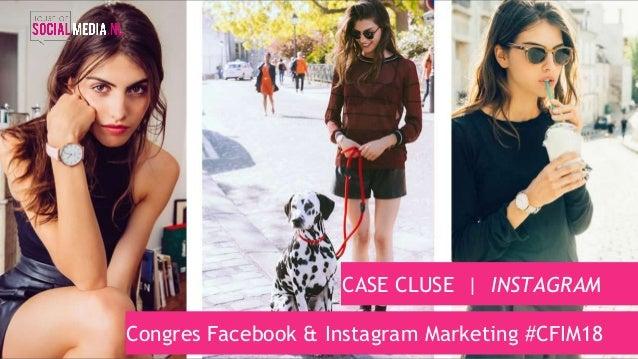 CASE CLUSE | INSTAGRAM Congres Facebook & Instagram Marketing #CFIM18