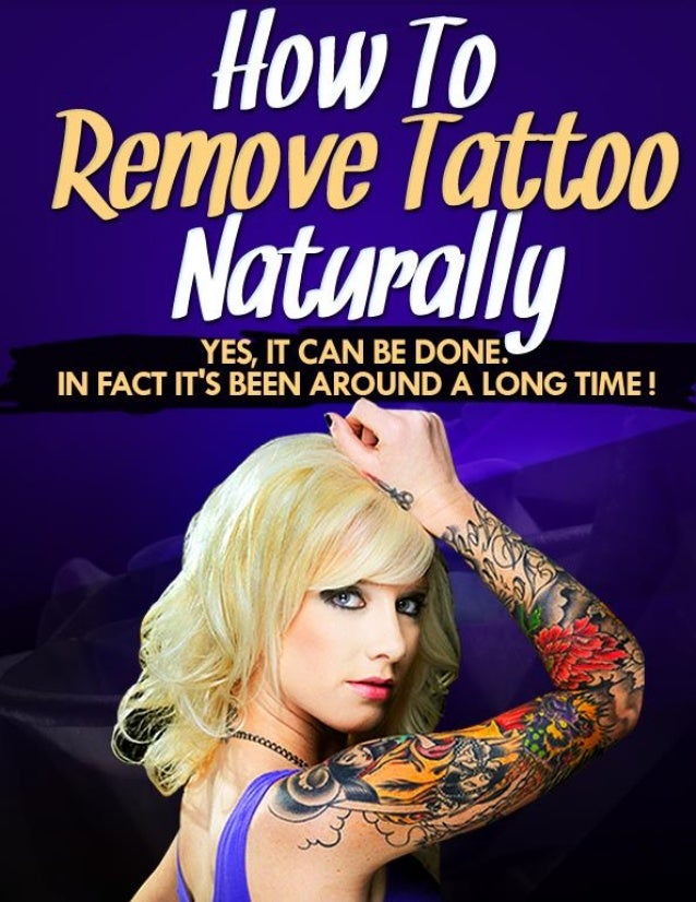 Quickest Way To Remove A Tattoo Natural Ways To Fade Tattoos