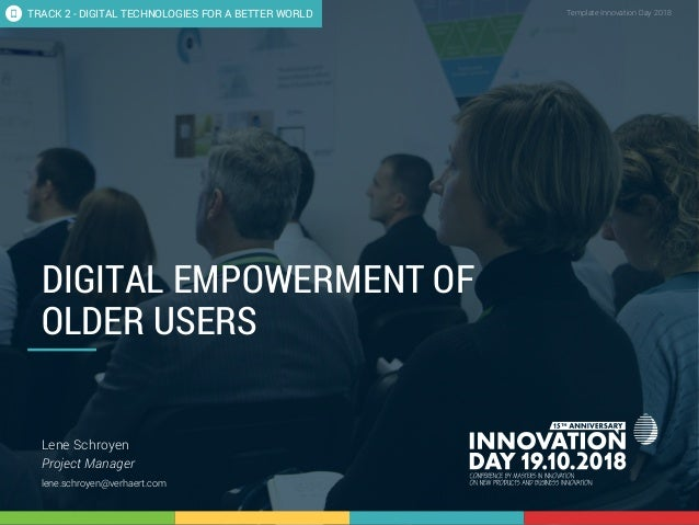 2.3 Digital empowerment of older users 1 CONFIDENTIAL Template Innovation Day 2018CONFIDENTIAL DIGITAL EMPOWERMENT OF OLDE...