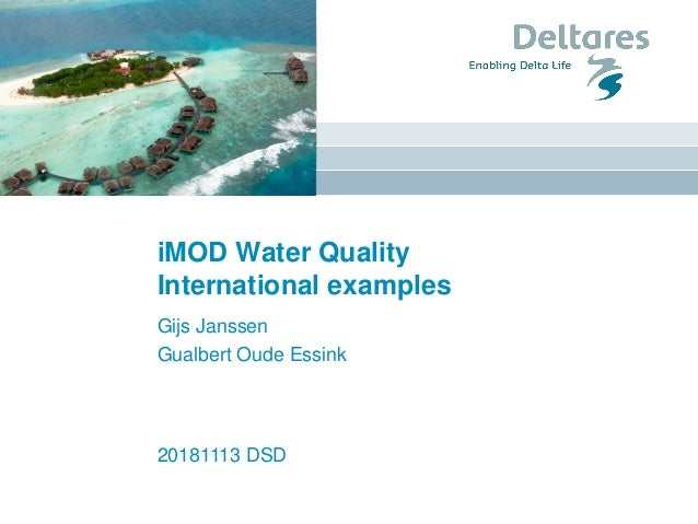 iMOD Water Quality International examples Gijs Janssen Gualbert Oude Essink 20181113 DSD