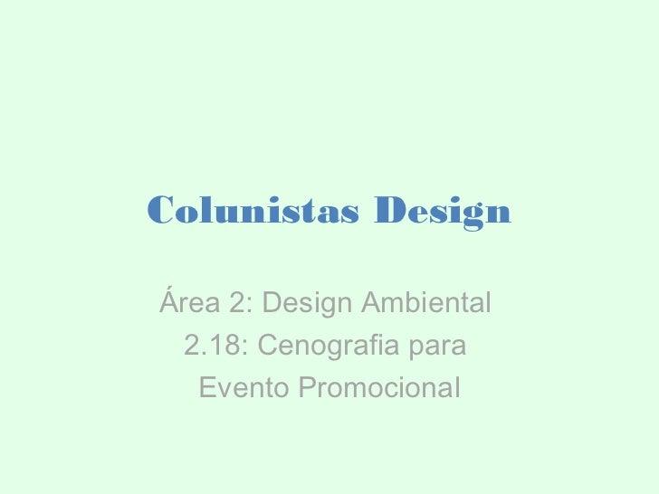 Colunistas DesignÁrea 2: Design Ambiental 2.18: Cenografia para   Evento Promocional
