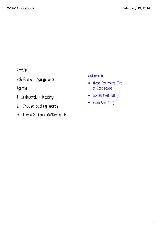 21914.notebook  February19,2014  2/19/14 7th Grade Language Arts  Assignments  Agenda:  • Thesis Statements (End of Cl...
