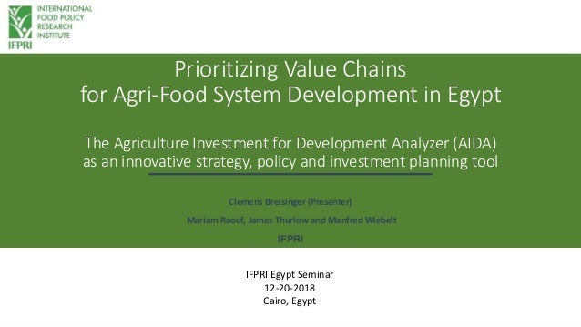 Prioritizing Value Chains for Agri-Food System Development in Egypt The Agriculture Investment for Development Analyzer (A...