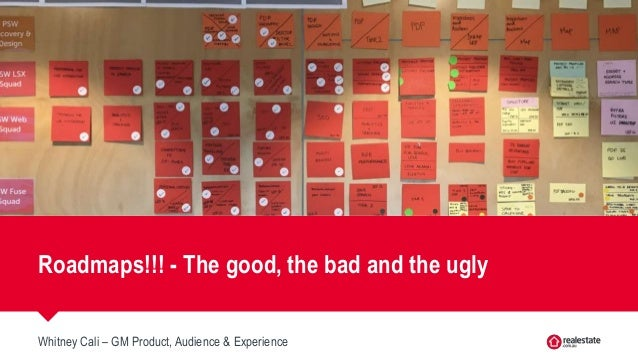 Whitney Cali – GM Product, Audience & Experience Roadmaps!!! - The good, the bad and the ugly