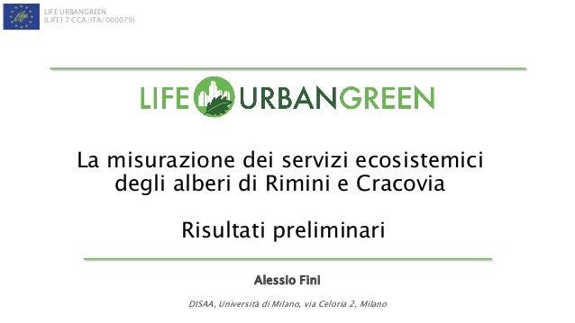 LIFE URBANGREEN (LIFE17 CCA/ITA/000079) La misurazione dei servizi ecosistemici degli alberi di Rimini e Cracovia Risultat...