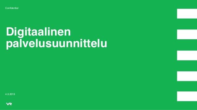 Confidential Digitaalinen palvelusuunnittelu 4.3.2019