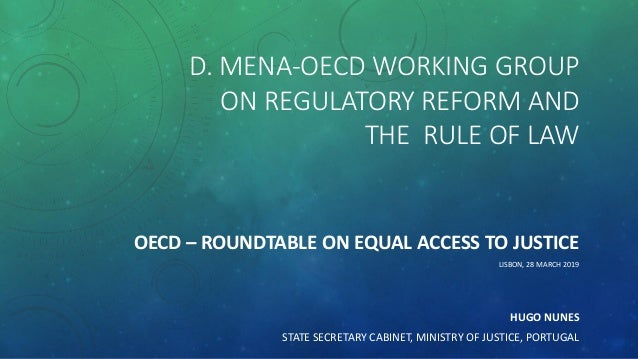 D. MENA-OECD WORKING GROUP ON REGULATORY REFORM AND THE RULE OF LAW OECD – ROUNDTABLE ON EQUAL ACCESS TO JUSTICE LISBON, 2...