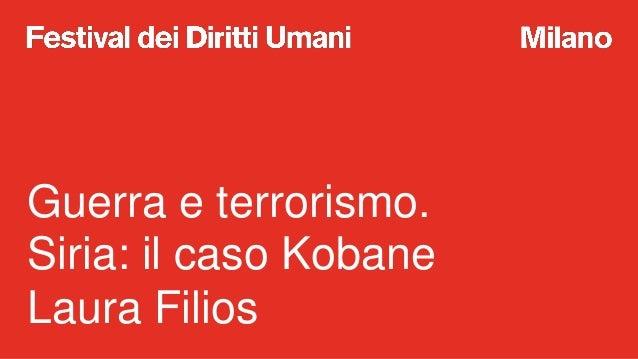 A Scuola di Diritti Umani: Guerra e Terrorismo. Siria: il caso Kobane  Slide 2