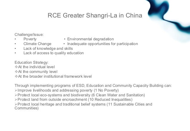RCE Greater Shangri-La in China Challenge/Issue: • Poverty • Environmental degradation • Climate Change • Inadequate oppor...