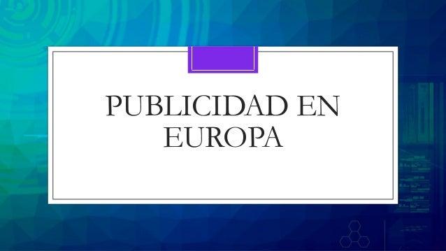 PUBLICIDAD EN EUROPA