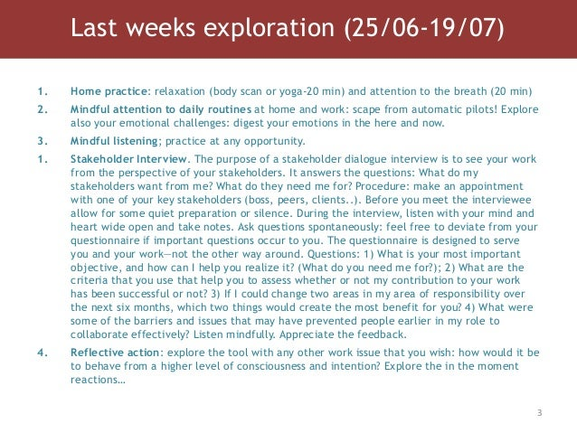 Last weeks exploration (25/06-19/07) 3 1. Home practice: relaxation (body scan or yoga-20 min) and attention to the breath...