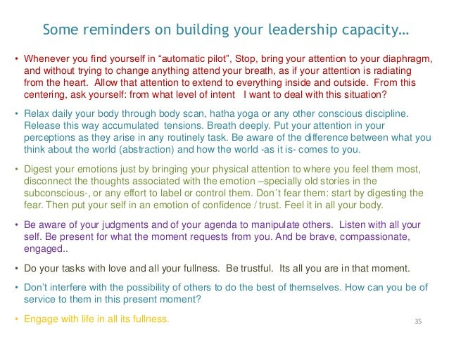 """35 Some reminders on building your leadership capacity… • Whenever you find yourself in """"automatic pilot"""", Stop, bring you..."""