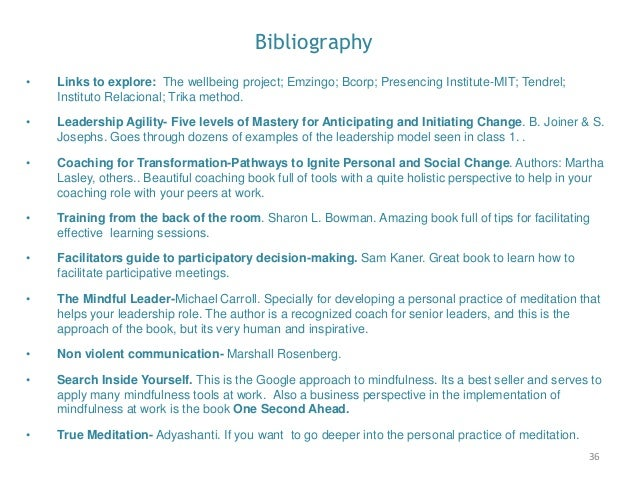 36 Bibliography • Links to explore: The wellbeing project; Emzingo; Bcorp; Presencing Institute-MIT; Tendrel; Instituto Re...