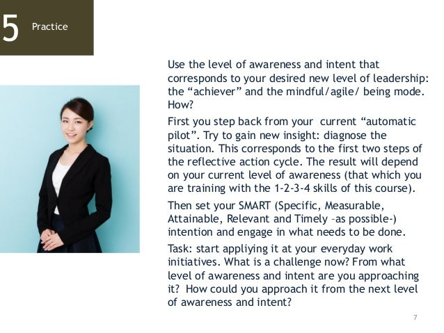 """7 Practice 5 Use the level of awareness and intent that corresponds to your desired new level of leadership: the """"achiever..."""