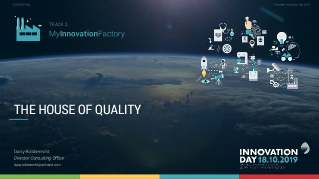 2.2 Is the house of quality still a valid model to manage innovation? 1 CONFIDENTIAL Template Innovation Day 2019CONFIDENT...