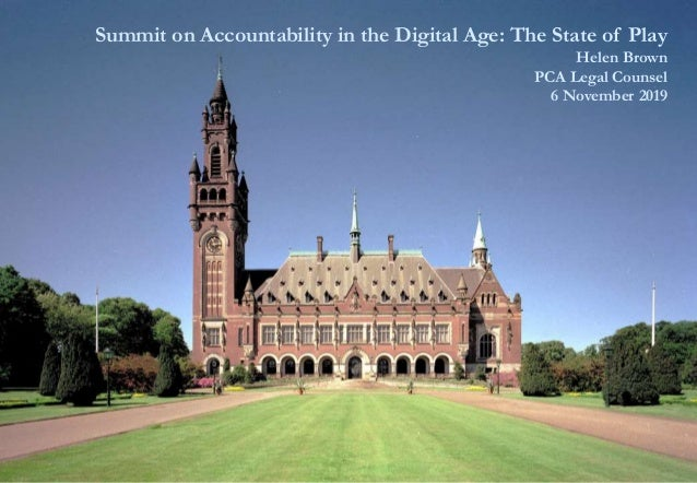 www.pca-cpa.org Summit on Accountability in the Digital Age: The State of Play Helen Brown PCA Legal Counsel 6 November 20...