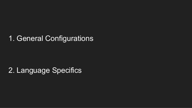 2. Language Specifics 1. General Configurations