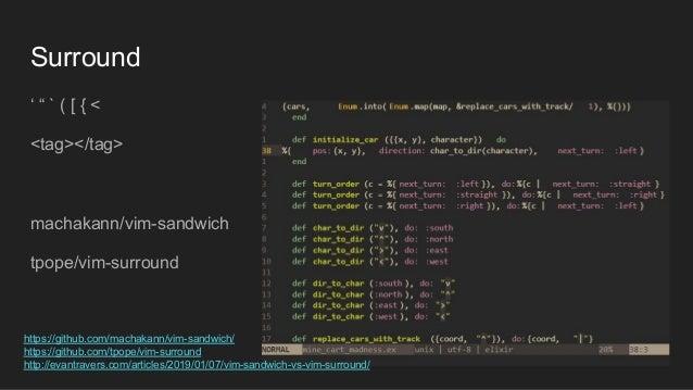"Surround ' "" ` ( [ { < <tag></tag> machakann/vim-sandwich tpope/vim-surround https://github.com/machakann/vim-sandwich/ ht..."