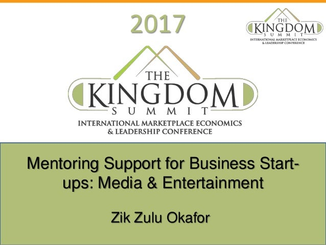 2017 Zik Zulu Okafor Mentoring Support for Business Start- ups: Media & Entertainment