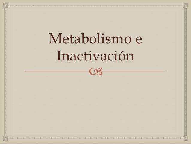Metabolismo e Inactivación                                   Recaptación                                          Desamin...