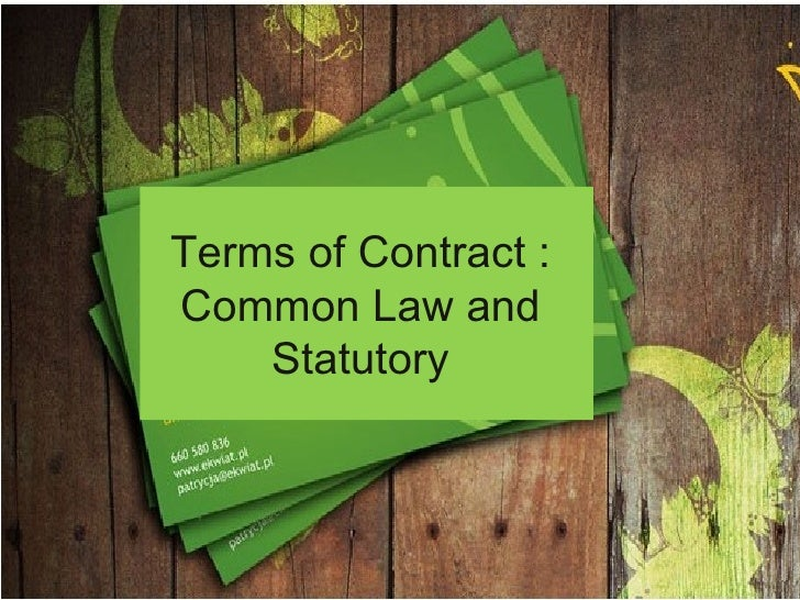 Terms of Contract :  Common Law and  Statutory