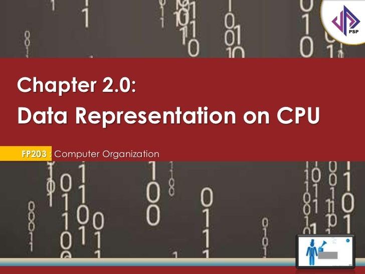 Chapter 2.0:Data Representation on CPUFP203 : Computer Organization
